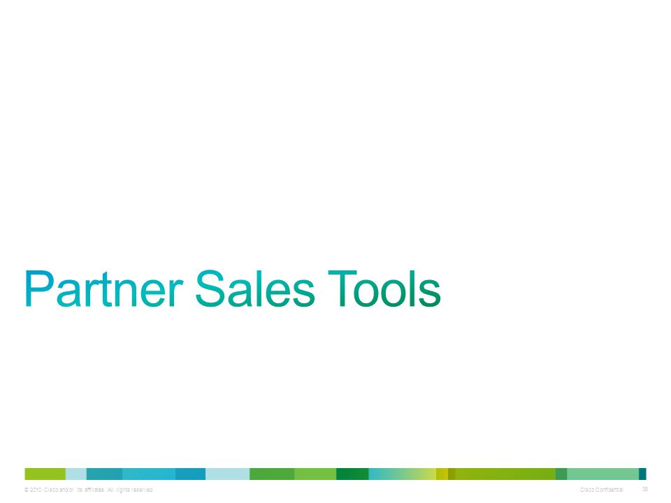 Partner Sales Tools Next, we'll cover partner sales tools that are available for Business Edition 6000.