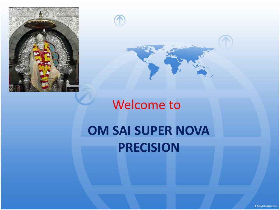OM SAI SUPER NOVA PRECISION