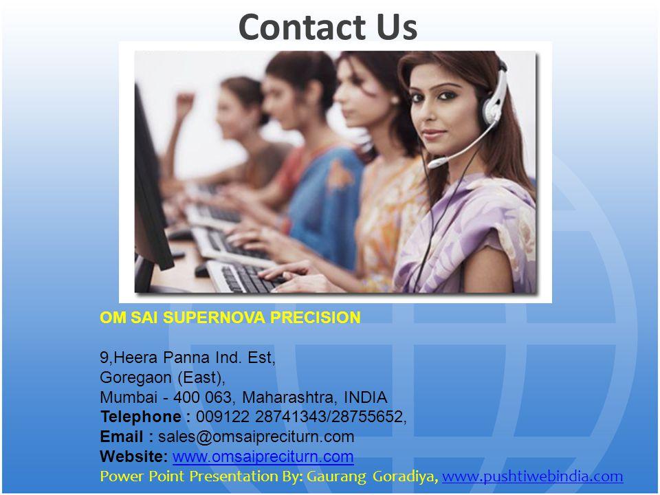 Contact Us OM SAI SUPERNOVA PRECISION 9,Heera Panna Ind. Est,