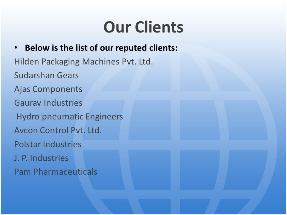 Our Clients Below is the list of our reputed clients: