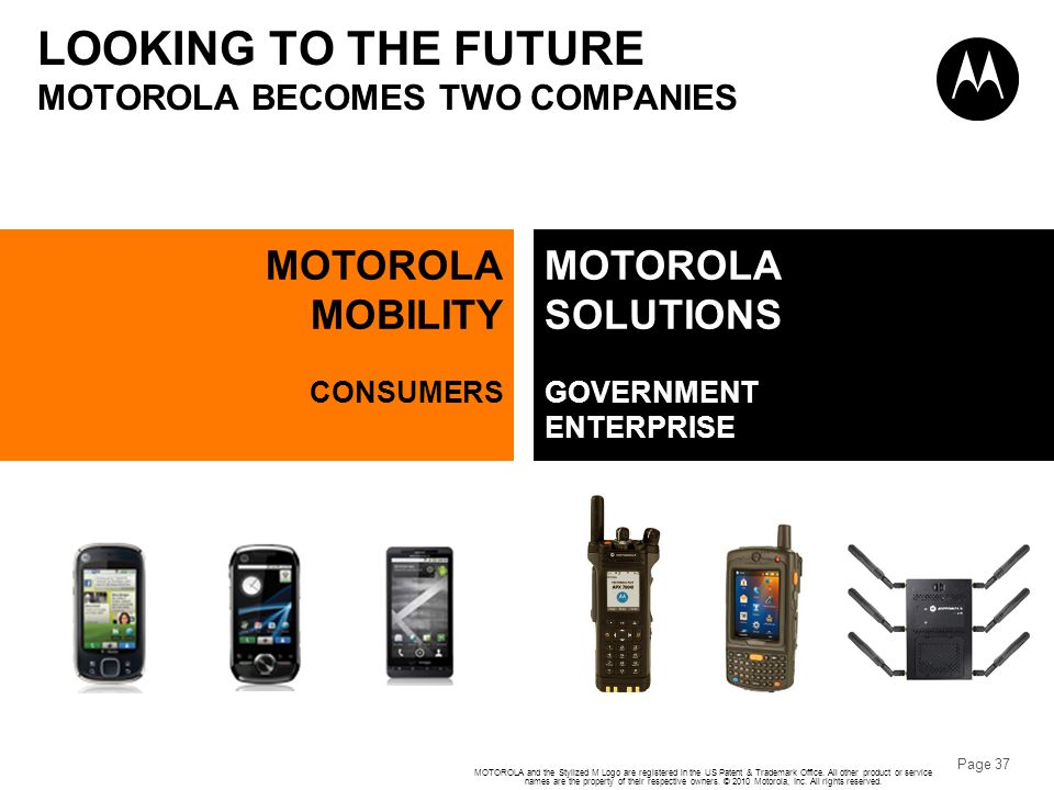 LOOKING TO THE FUTURE MOTOROLA BECOMES TWO COMPANIES