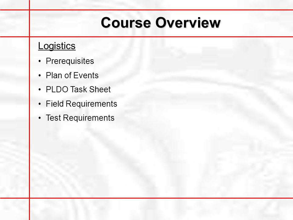 Course Overview Logistics Prerequisites Plan of Events PLDO Task Sheet