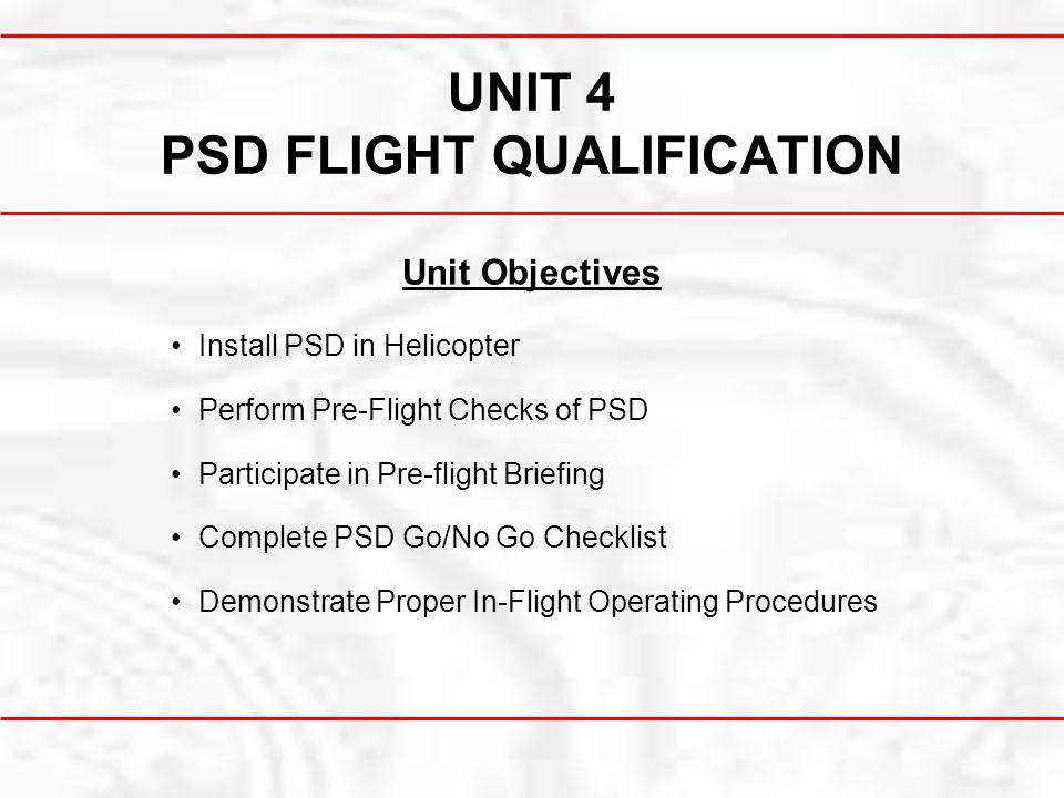 UNIT 4 PSD FLIGHT QUALIFICATION