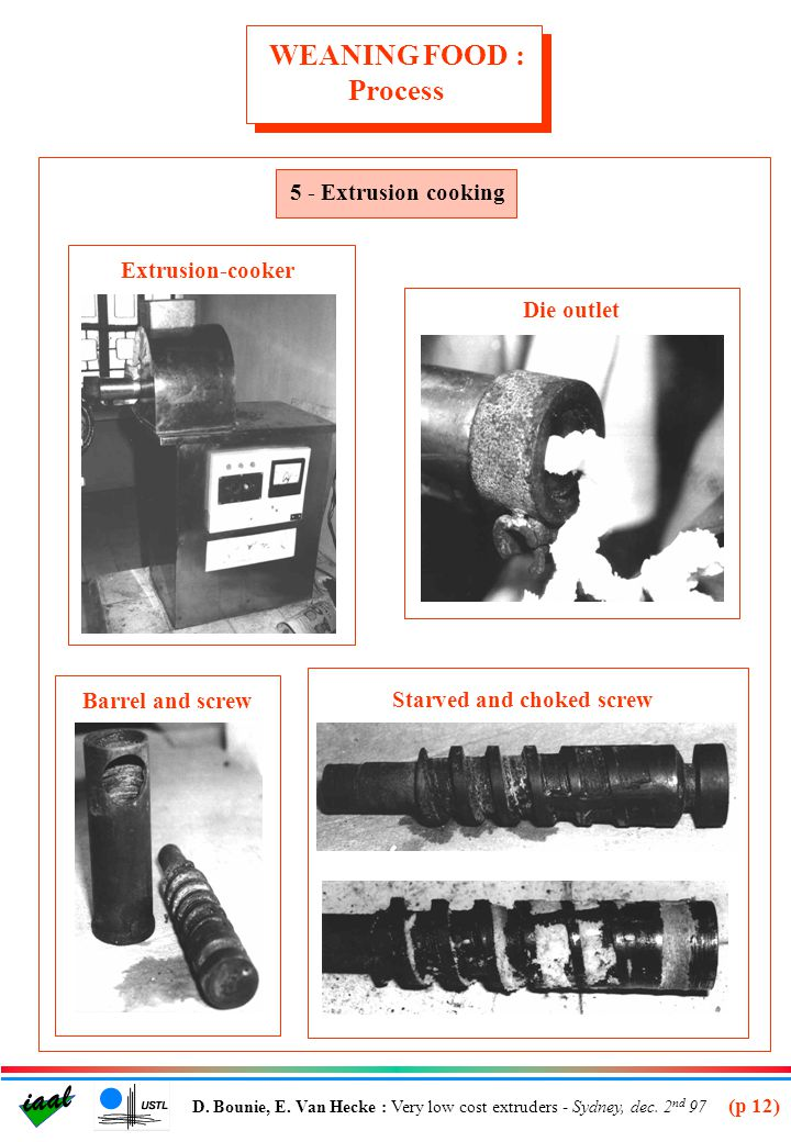 WEANING FOOD : Process 5 - Extrusion cooking Extrusion-cooker