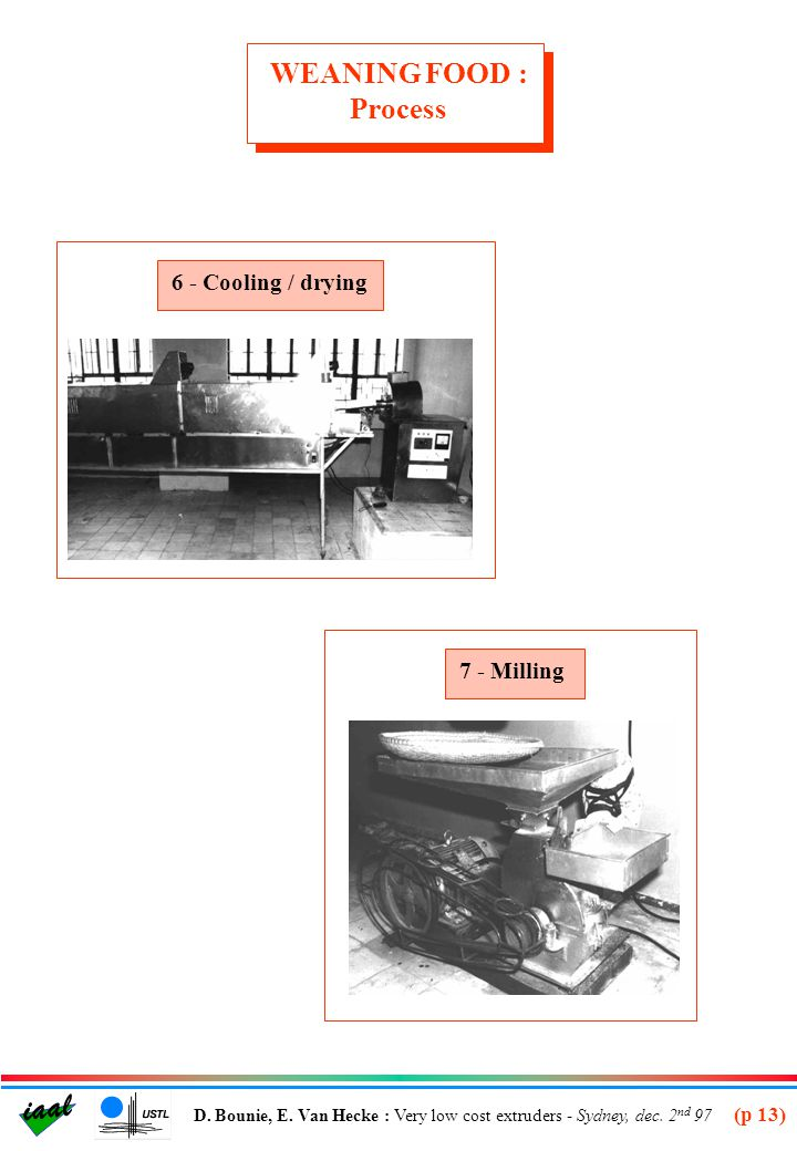 WEANING FOOD : Process 6 - Cooling / drying 7 - Milling