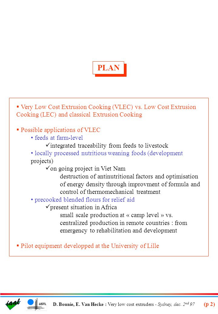 PLAN Very Low Cost Extrusion Cooking (VLEC) vs. Low Cost Extrusion Cooking (LEC) and classical Extrusion Cooking.