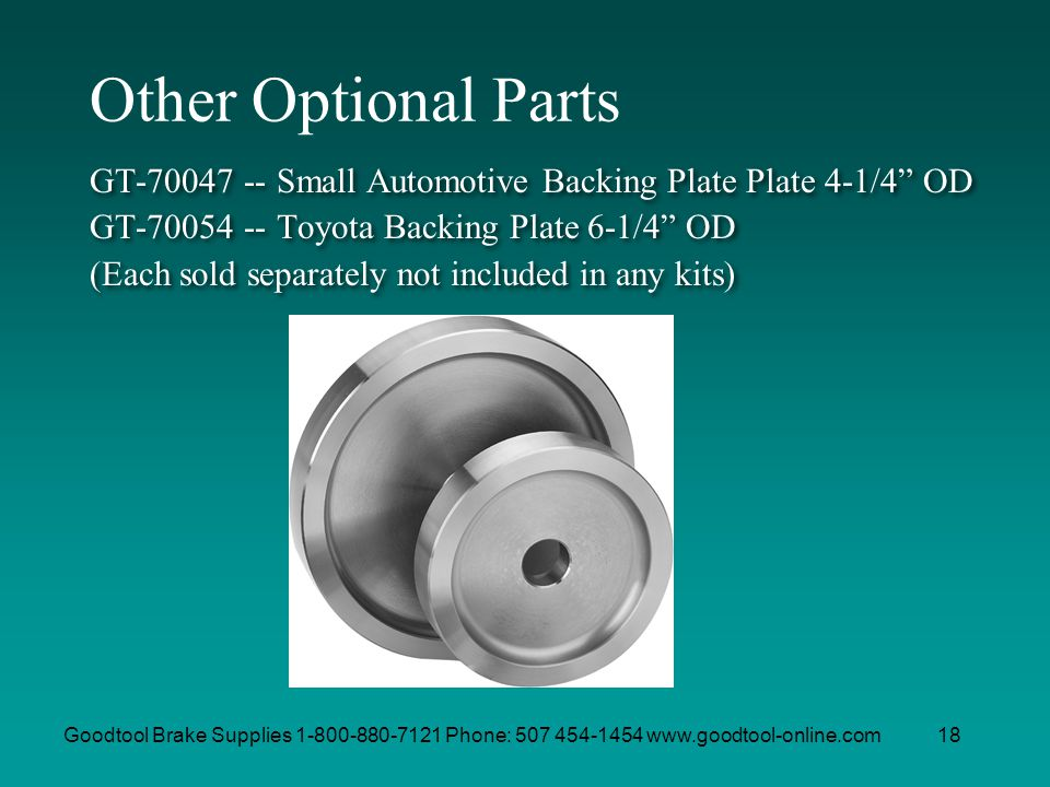 Other Optional Parts GT-70047 -- Small Automotive Backing Plate Plate 4-1/4 OD. GT-70054 -- Toyota Backing Plate 6-1/4 OD.