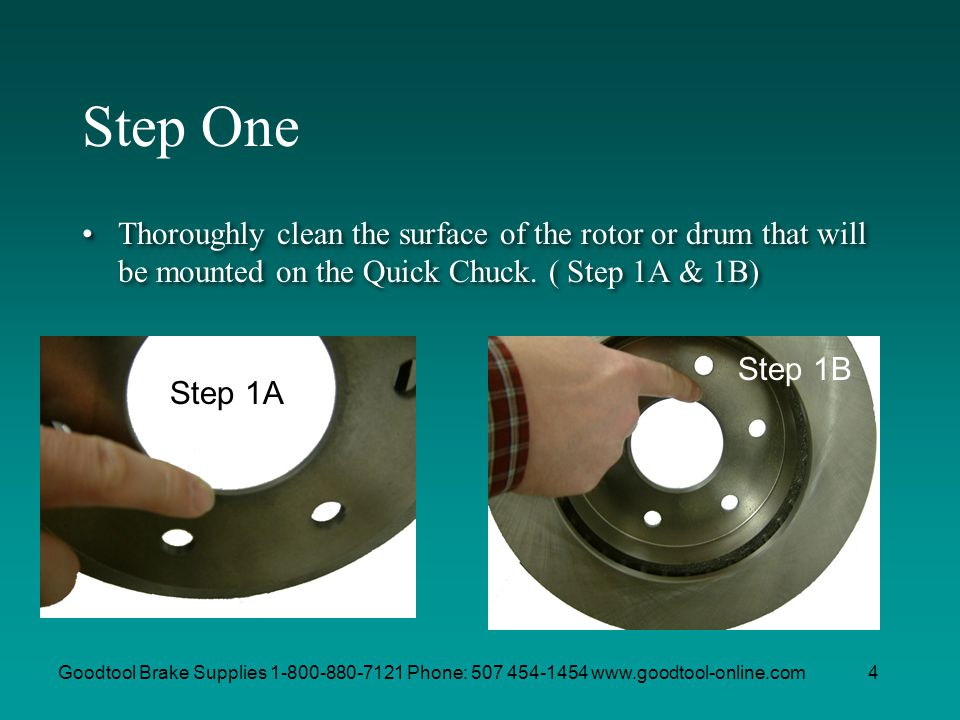 Step One Thoroughly clean the surface of the rotor or drum that will be mounted on the Quick Chuck. ( Step 1A & 1B)