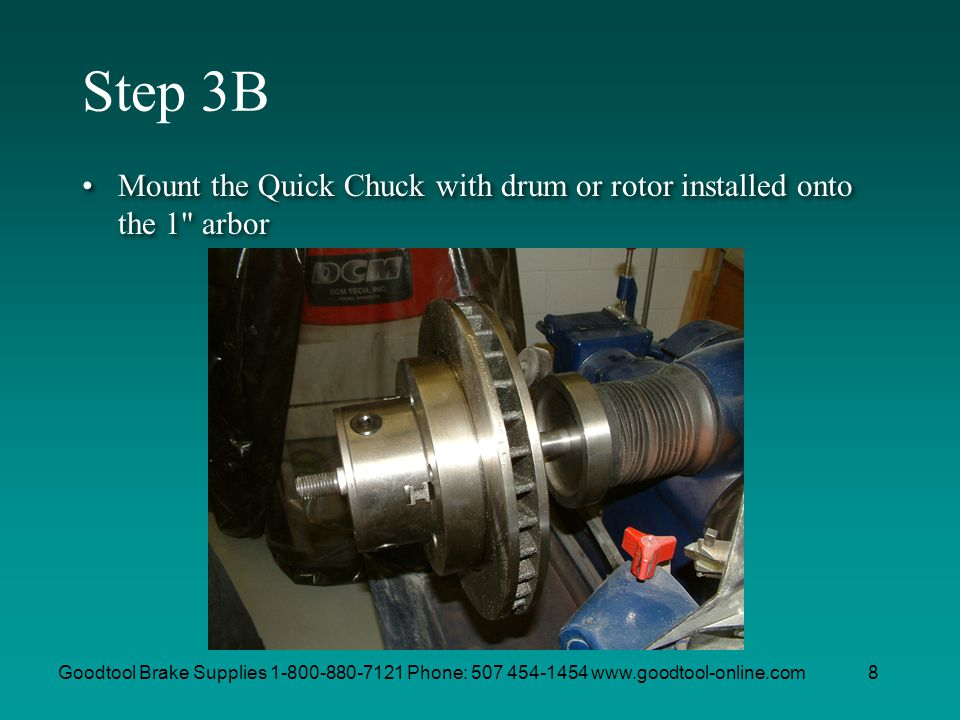 Step 3B Mount the Quick Chuck with drum or rotor installed onto the 1 arbor.