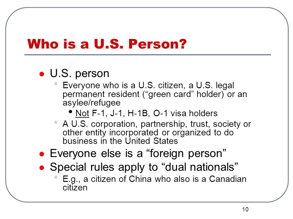 Who is a U.S. Person U.S. person Everyone else is a foreign person