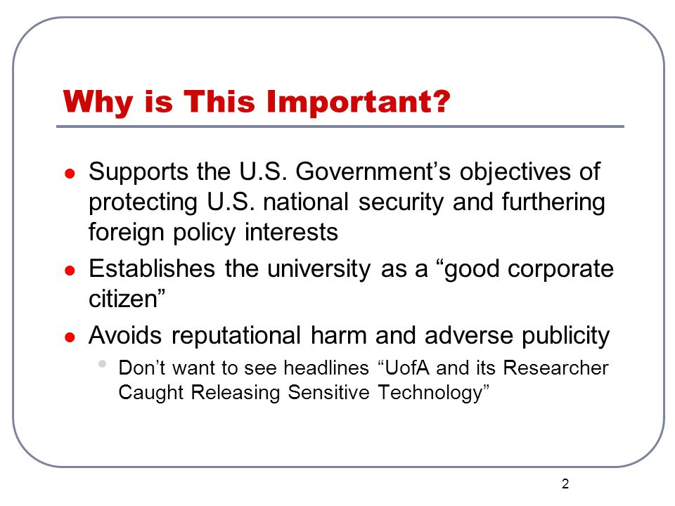 Why is This Important Supports the U.S. Government's objectives of protecting U.S. national security and furthering foreign policy interests.