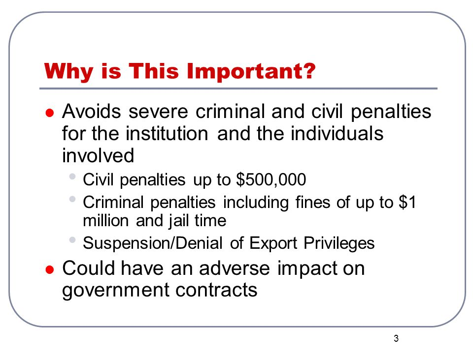 Why is This Important Avoids severe criminal and civil penalties for the institution and the individuals involved.