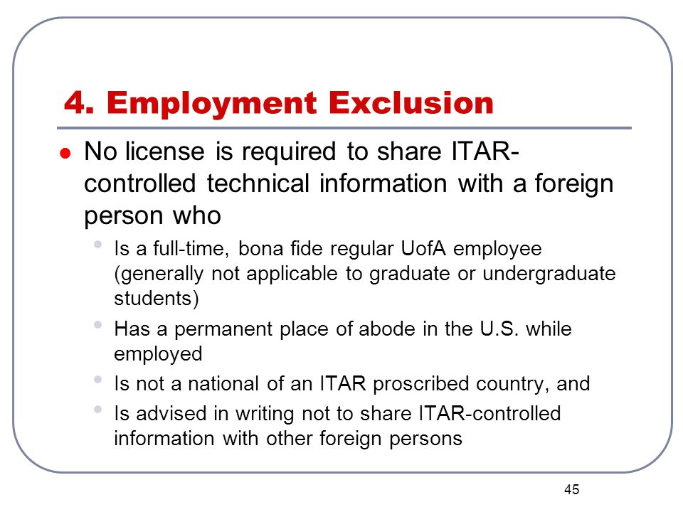 4. Employment Exclusion No license is required to share ITAR-controlled technical information with a foreign person who.