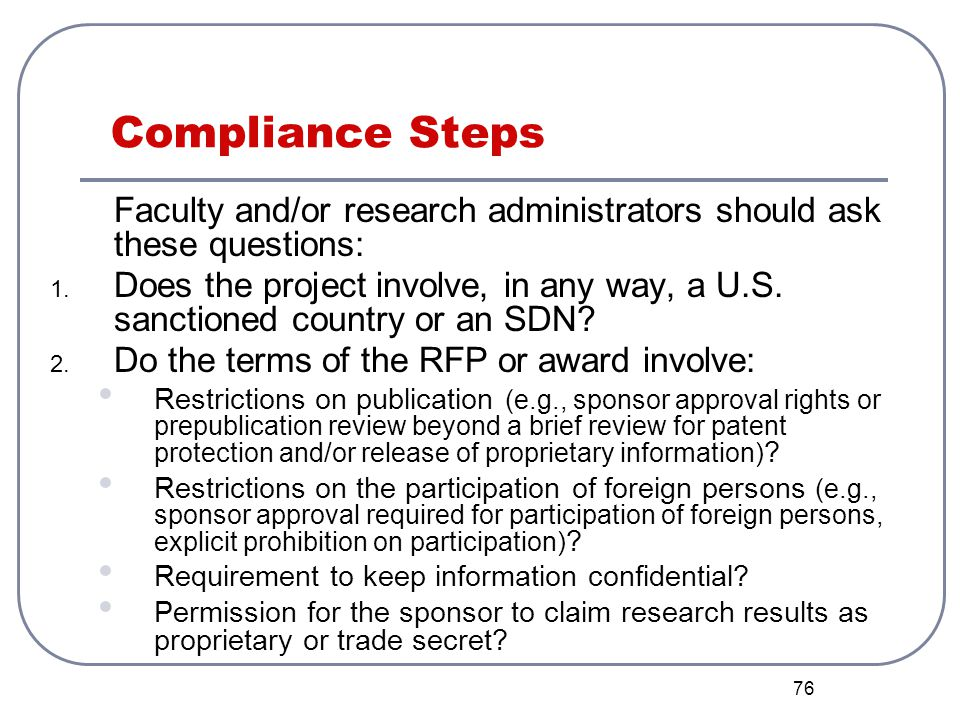 Compliance Steps Faculty and/or research administrators should ask these questions: