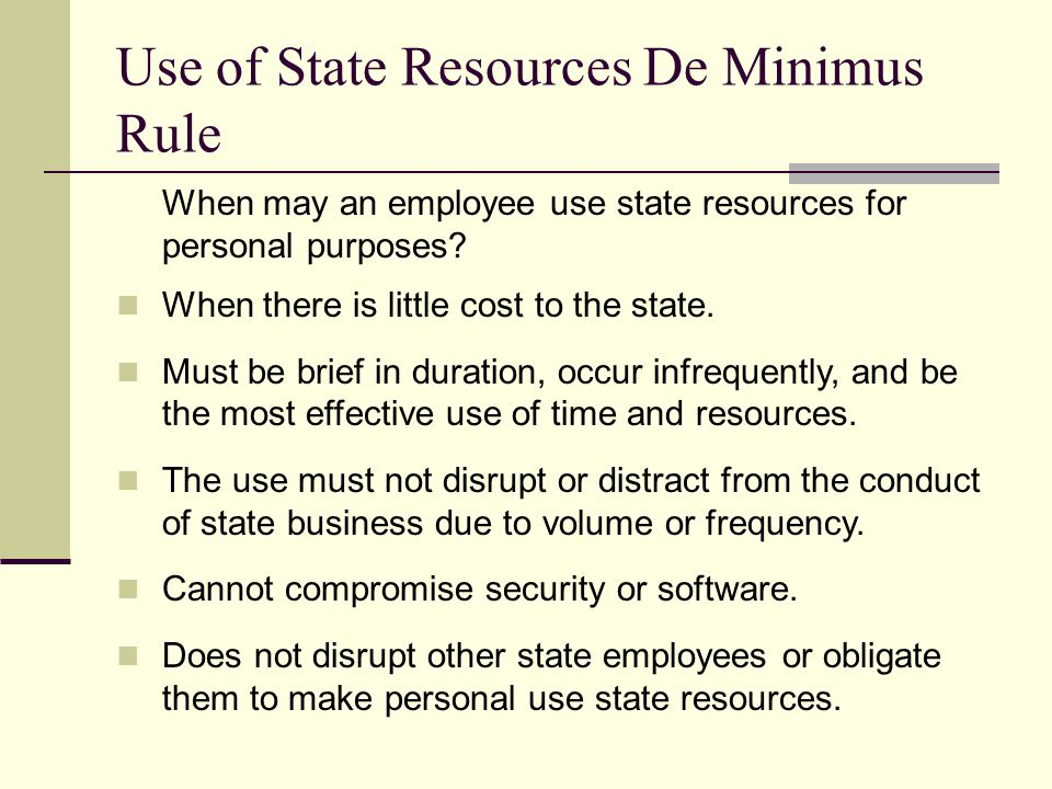 Use of State Resources De Minimus Rule
