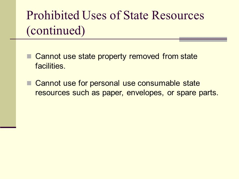Prohibited Uses of State Resources (continued)