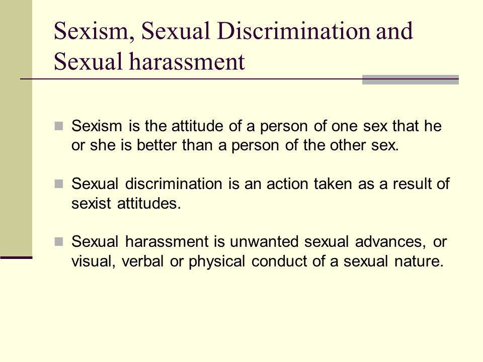 Sexism, Sexual Discrimination and Sexual harassment