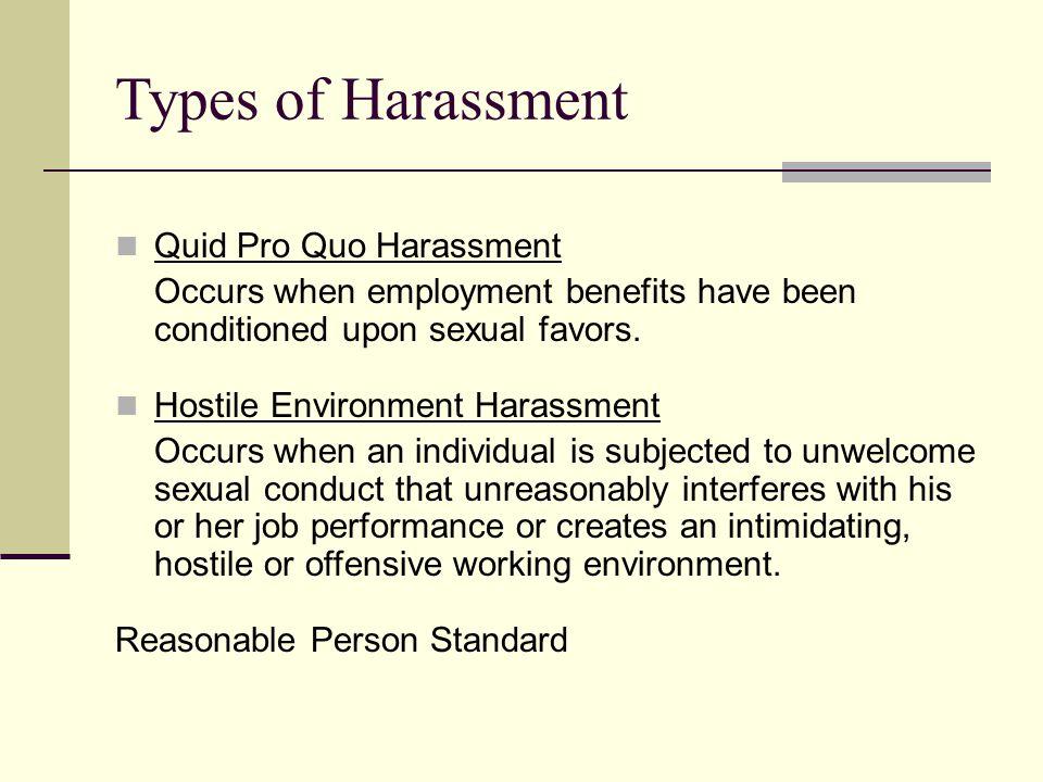 Types of Harassment Quid Pro Quo Harassment