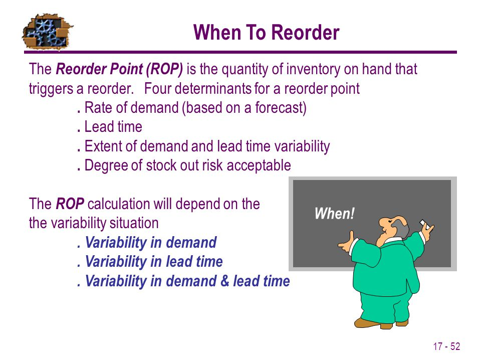 When To Reorder The Reorder Point (ROP) is the quantity of inventory on hand that triggers a reorder. Four determinants for a reorder point.