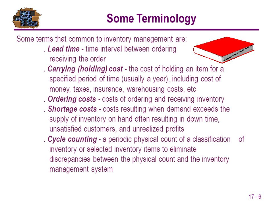 Some Terminology Some terms that common to inventory management are: