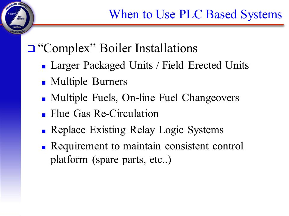 When to Use PLC Based Systems
