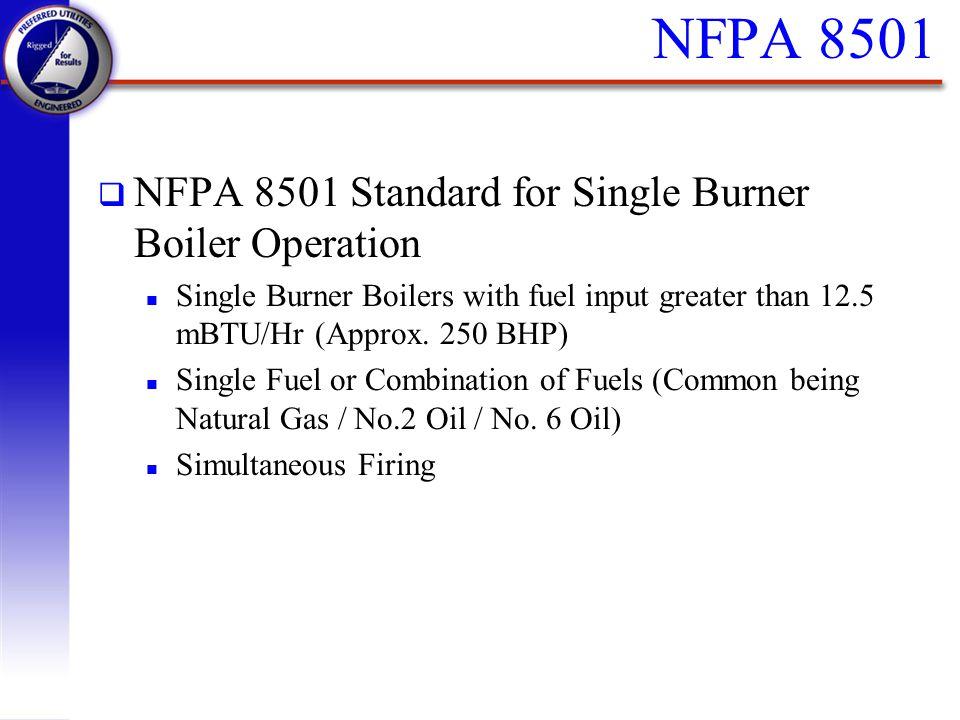 NFPA 8501 NFPA 8501 Standard for Single Burner Boiler Operation