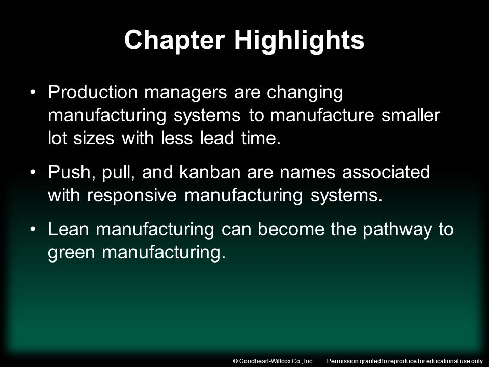 Chapter Highlights Production managers are changing manufacturing systems to manufacture smaller lot sizes with less lead time.