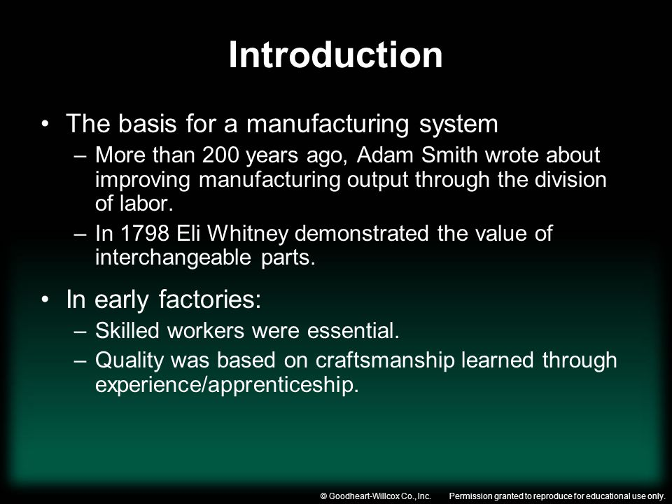 Introduction The basis for a manufacturing system In early factories: