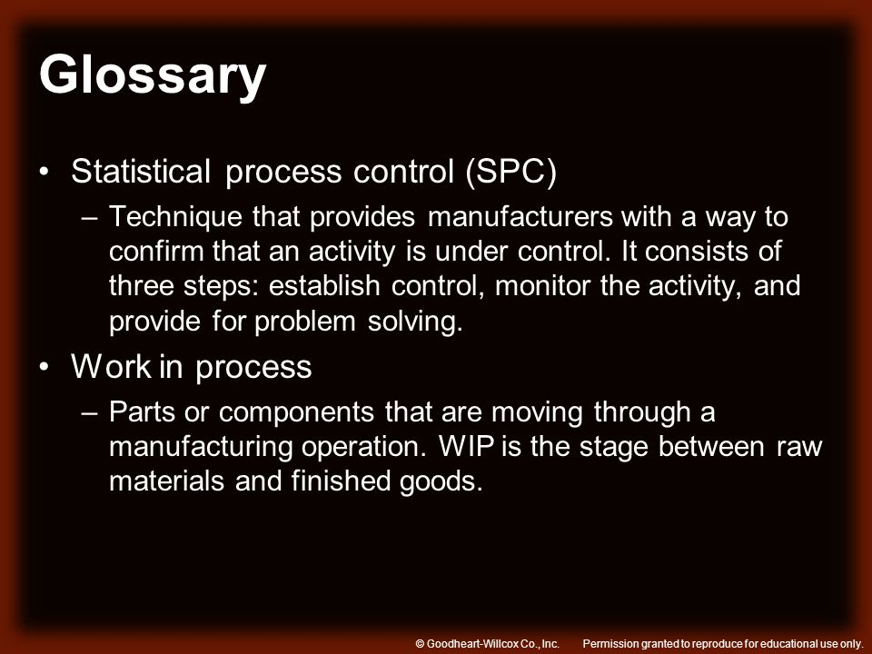 Glossary Statistical process control (SPC) Work in process