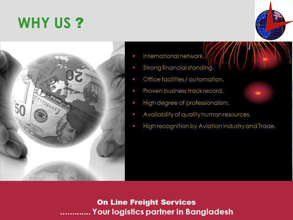 WHY US ............. Your logistics partner in Bangladesh