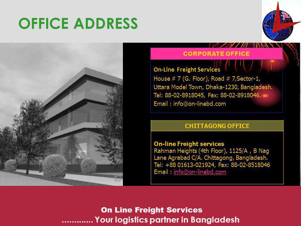 OFFICE ADDRESS ............. Your logistics partner in Bangladesh