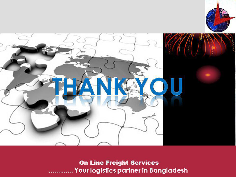 Thank You ............. Your logistics partner in Bangladesh