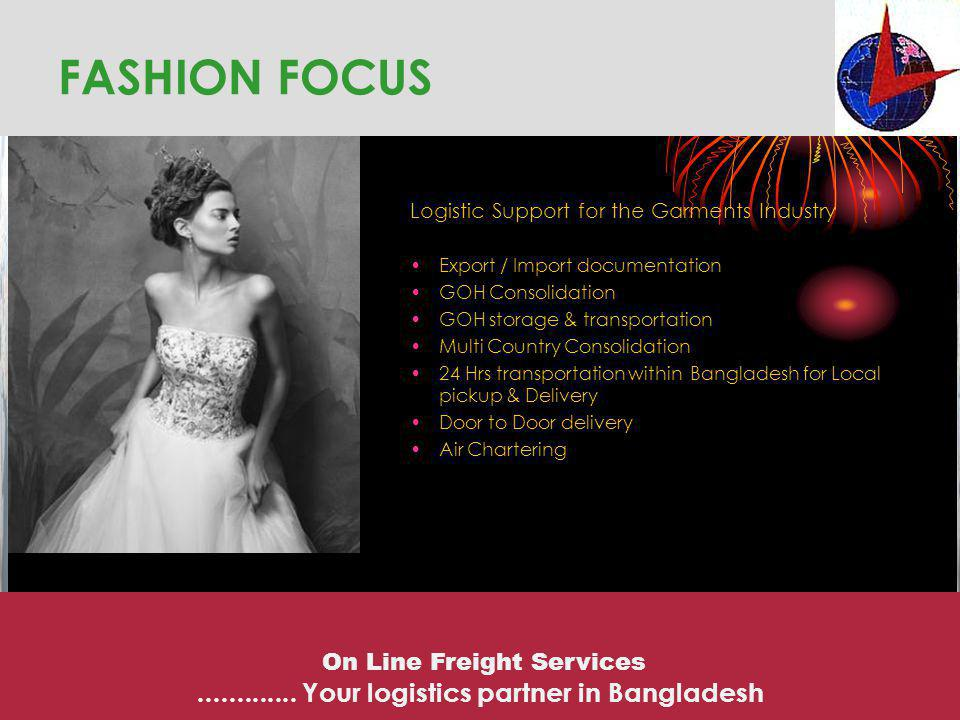 FASHION FOCUS ............. Your logistics partner in Bangladesh