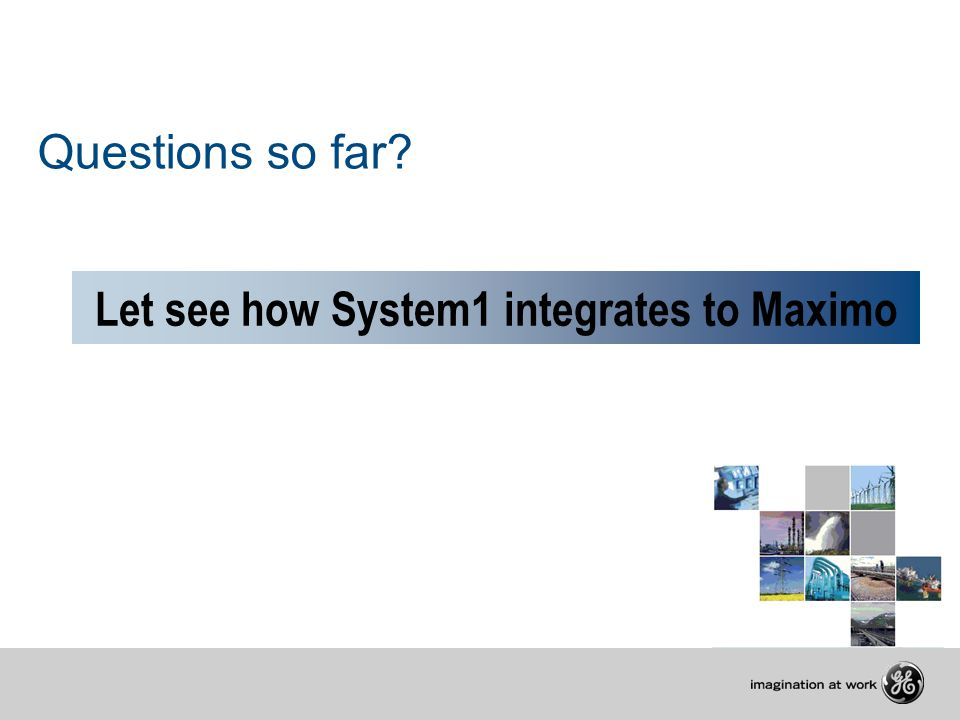 Let see how System1 integrates to Maximo