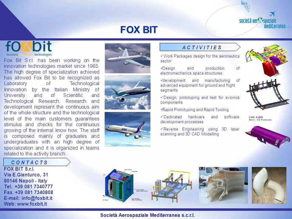 FOX BIT A C T I V I T I E S. Work Packages design for the aeronautics sector. Design and production of electromechanics space structures.