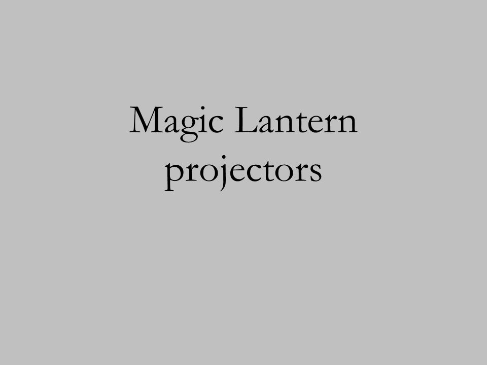 Magic Lantern projectors
