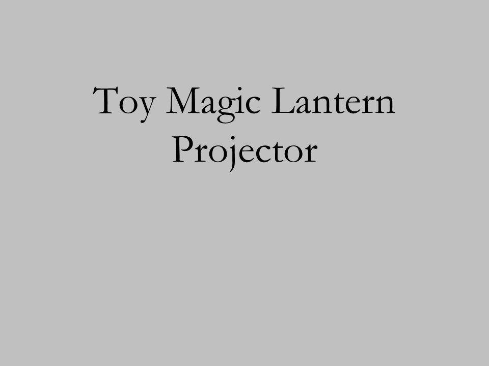 Toy Magic Lantern Projector