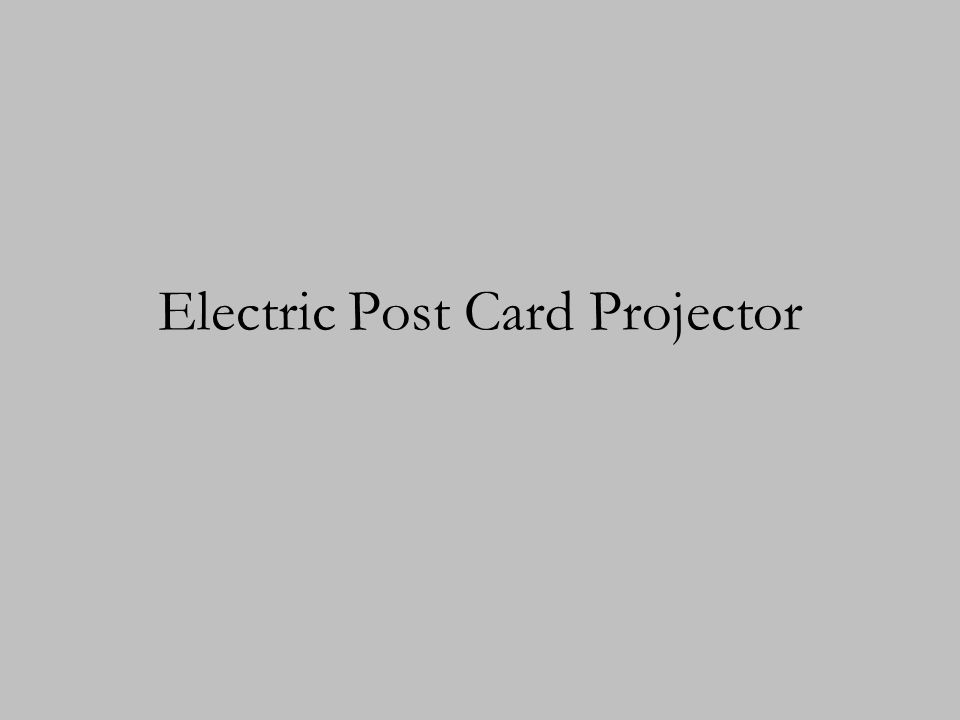Electric Post Card Projector