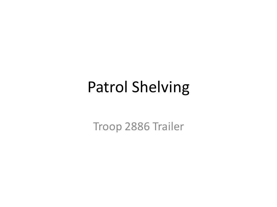 Patrol Shelving Troop 2886 Trailer