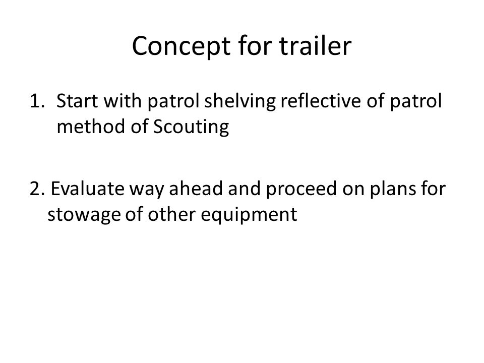 Concept for trailer Start with patrol shelving reflective of patrol method of Scouting.