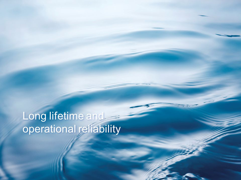 Long lifetime and operational reliability