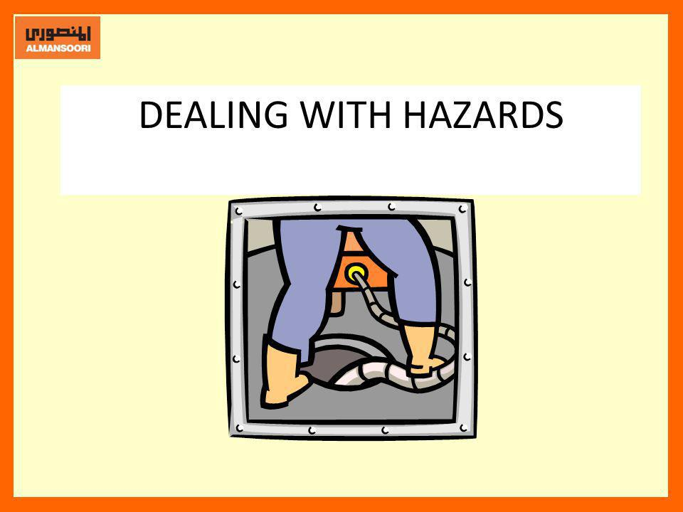 DEALING WITH HAZARDS After identifying a hazard, fix it or put in place controls that minimise the risk of exposure.