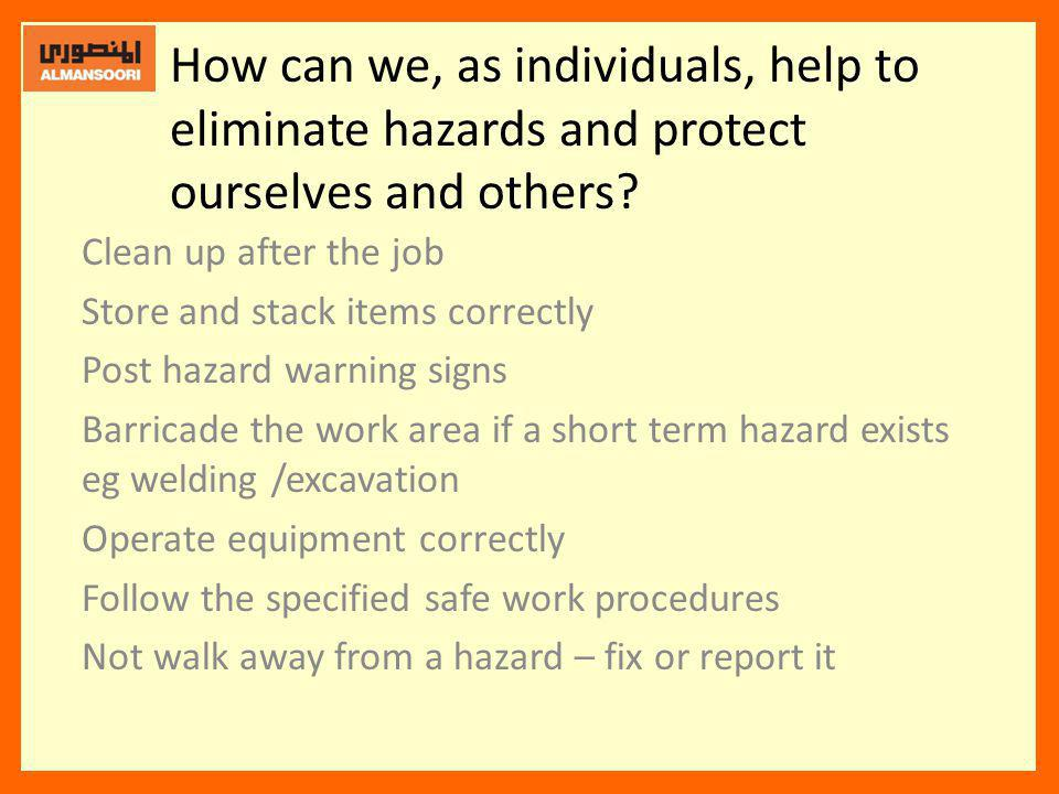 How can we, as individuals, help to eliminate hazards and protect ourselves and others