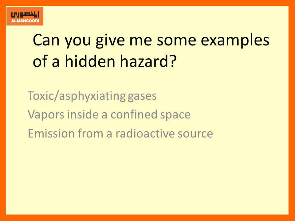 Can you give me some examples of a hidden hazard