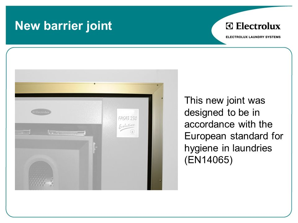 New barrier joint This new joint was designed to be in accordance with the European standard for hygiene in laundries (EN14065)