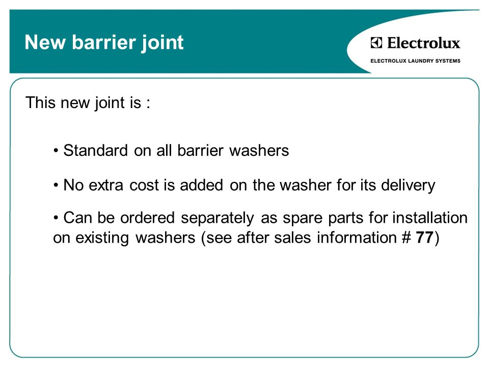 New barrier joint This new joint is : Standard on all barrier washers