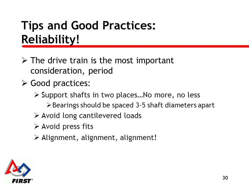 Tips and Good Practices: Reliability!