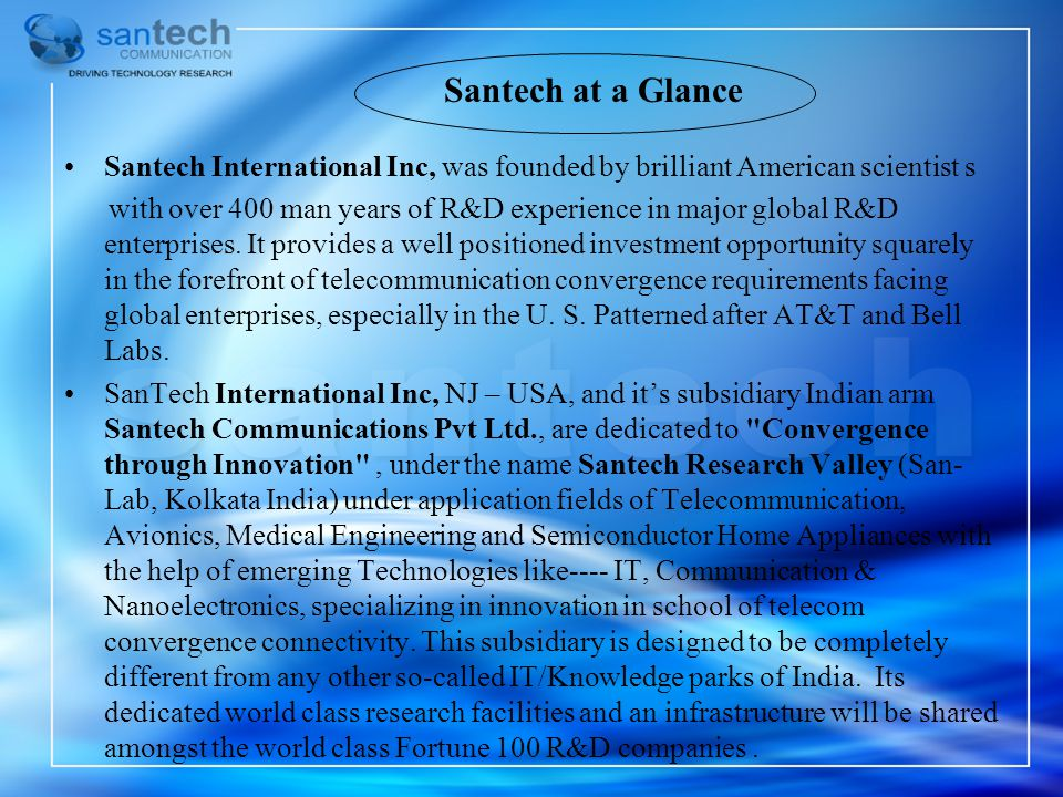 Santech at a Glance Santech International Inc, was founded by brilliant American scientist s.