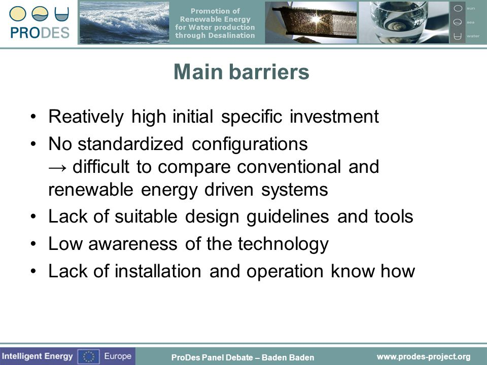Main barriers Reatively high initial specific investment