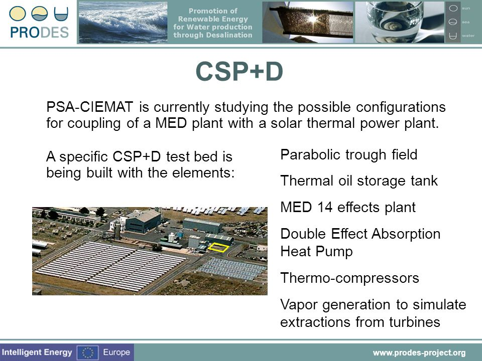 CSP+D PSA-CIEMAT is currently studying the possible configurations for coupling of a MED plant with a solar thermal power plant.